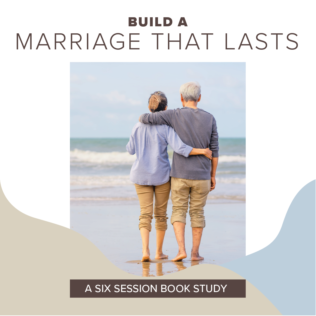 Build A Marriage That Lasts